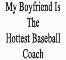 My Boyfriend Is The Hottest Baseball Coach  by supernova23