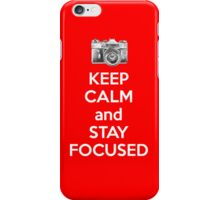 Keep Calm And Stay Focused iPhone Case/Skin