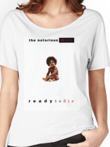 Ready to Die- Notorious B.I.G. Women's Relaxed Fit T-Shirt