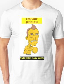 I Fought Jude Law And Jude Law Won (White Background) T-Shirt