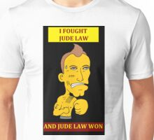 I Fought Jude Law And Jude Law Won (Black Background) Unisex T-Shirt