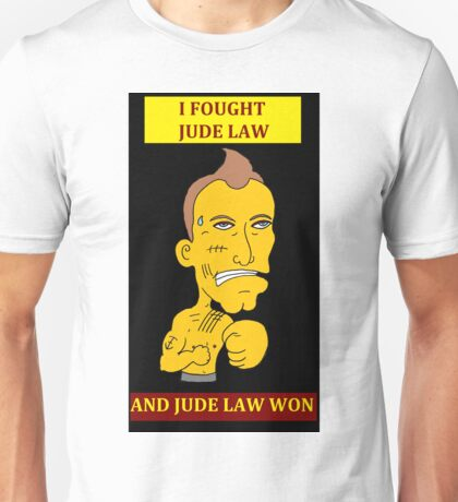 I Fought Jude Law And Jude Law Won (Black Background) Unisex T-Shirt
