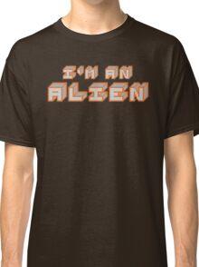I'm an Alien. Classic T-Shirt