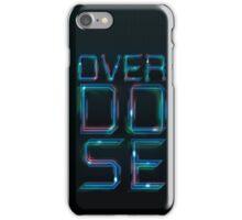 Overdose neon  iPhone Case/Skin