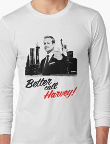 Better Call Harvey - Suits Long Sleeve T-Shirt