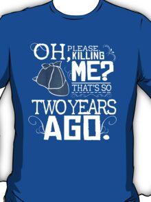 That's So Two Years Ago T-Shirt
