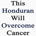 This Honduran Will Overcome Cancer  by supernova23