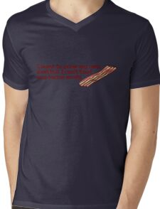 I want to grow my own food but I can't find any bacon seeds Mens V-Neck T-Shirt