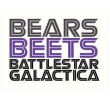 Bears, Beets, Battlestar Galactica. Art Print