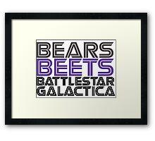 Bears, Beets, Battlestar Galactica. Framed Print