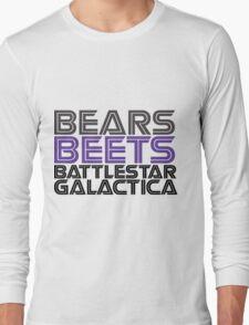 Bears, Beets, Battlestar Galactica. Long Sleeve T-Shirt