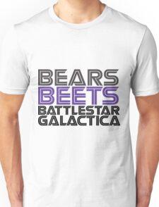 Bears, Beets, Battlestar Galactica. Unisex T-Shirt