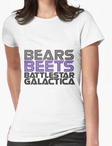 Bears, Beets, Battlestar Galactica. Womens Fitted T-Shirt