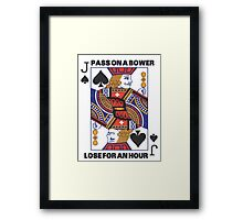 Euchre - Pass On A Bower - Lose For An Hour! Framed Print
