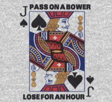 Euchre - Pass On A Bower - Lose For An Hour! by geekingoutfitte