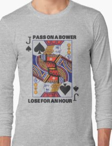 Euchre - Pass On A Bower - Lose For An Hour! Long Sleeve T-Shirt