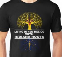 LIVING IN NEW MEXICO WITH INDIANA ROOTS Unisex T-Shirt