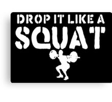 Drop It Like A Squat Canvas Print