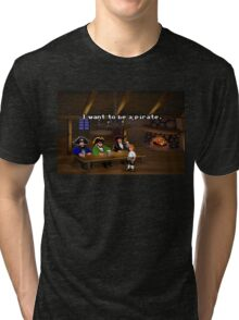 I want to be a pirate! (Monkey Island 2) Tri-blend T-Shirt