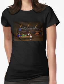 I want to be a pirate! (Monkey Island 2) Womens Fitted T-Shirt