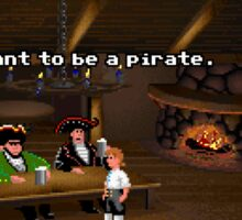 I want to be a pirate! (Monkey Island 2) Sticker