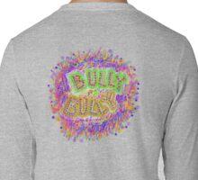 BULLY~BULLY Long Sleeve T-Shirt