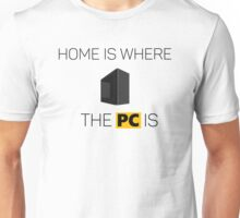 Home is where the PC is - PCMR Unisex T-Shirt
