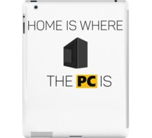Home is where the PC is - PCMR iPad Case/Skin