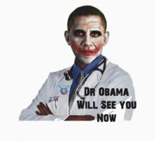 Dr Obama Will See You Now - Obamacare - Funny Healthcare Spoof Joker by sturgils