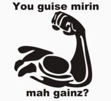 You guise mirin mah gainz? by DarkVoid