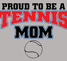 Proud To Be A Tennis Mom by fashionera