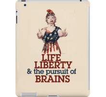 Life Liberty and the pursuit of BRAINS iPad Case/Skin