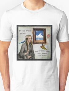 If you want to fly Unisex T-Shirt