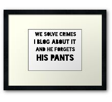 And He Forgets His Pants Framed Print