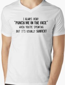 "I Always Hear ""Punch Me in the Face"" Mens V-Neck T-Shirt"