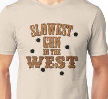 Slowest Gun in the West Unisex T-Shirt