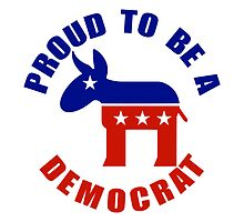 Proud to be a Democrat by Democrat