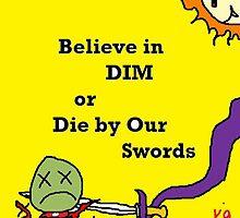 """""""Believe in DIM"""" by Richard F. Yates by richardfyates"""