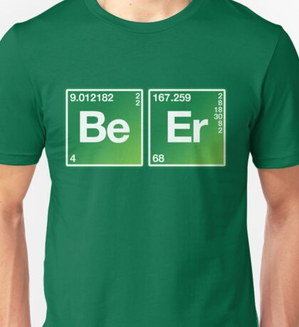 Be Er Periodic Table Irish Drinking Shirt Unisex T-Shirt