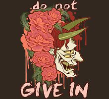 Do not give in. Unisex T-Shirt