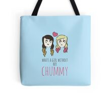 What's A Girl Without Her Chummy Tote Bag