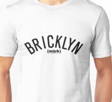 Classes with BIG (BRICKLYN) blk  Unisex T-Shirt