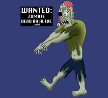 WANTED: ZOMBIE DEAD OR ALIVE...huh? T-Shirt