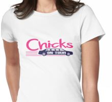 Chicks on Tour Womens Fitted T-Shirt