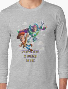 You've Got A Friend In Me Long Sleeve T-Shirt