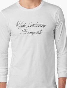 High Functioning Sociopath Long Sleeve T-Shirt