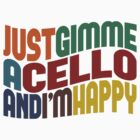 Gimme A Cello by Wordy Type