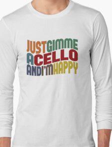 Gimme A Cello Long Sleeve T-Shirt