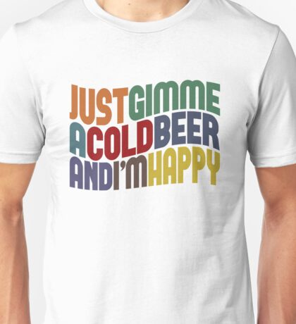 Gimme A Cold Beer Unisex T-Shirt