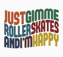 Gimme Roller Skates by Wordy Type